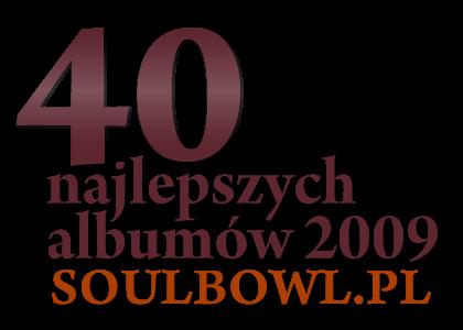 40 najlepszych płyt 2009 wgSoulbowl.pl