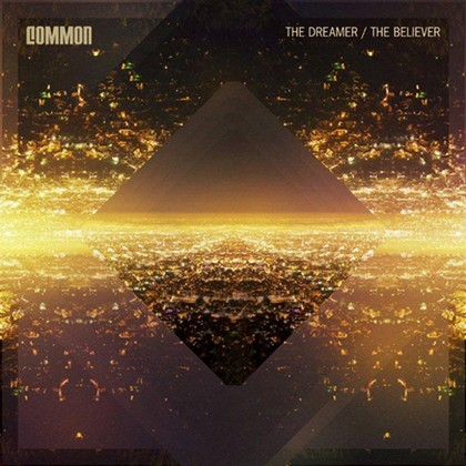 common-the-dreamer-the-believer-cover