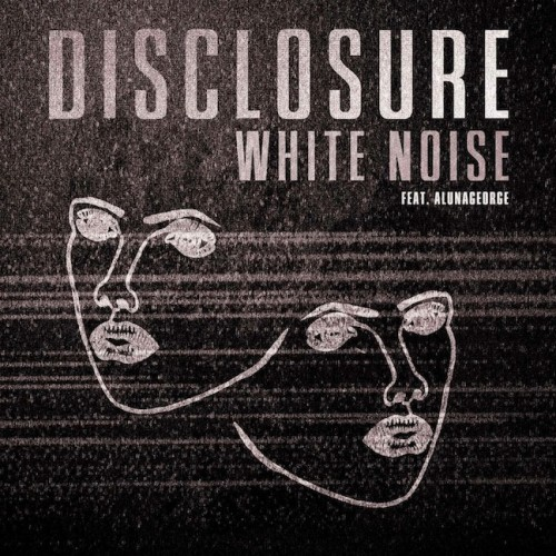 DisclosureAlunaGeorgeWhite Noise