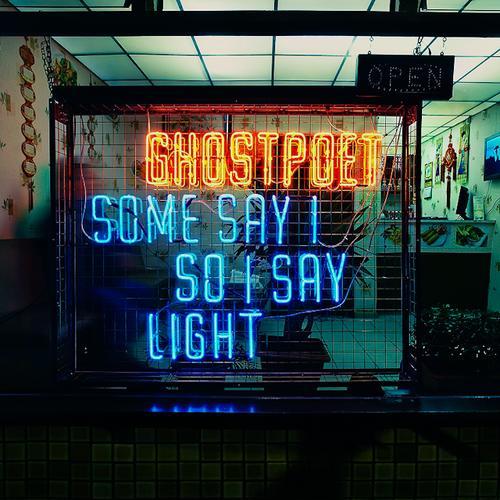 Some+Say+I+So+I+Say+Light+ghostpoetsomesay