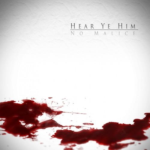 no-malice-hear-ye-him1