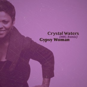 "Nowy utwór: Crystal Waters ""Gypsy Woman (MKL Remix)"""