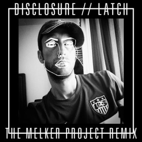 "Nowy utwór: Disclosure ""Latch (The Melker Project Remix)"""