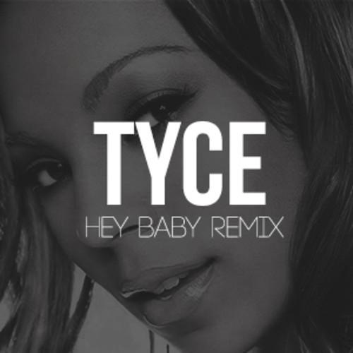 tyce-heybabyremix