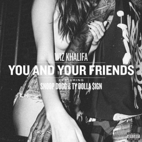 "Nowy utwór: Wiz Khalifa feat. Snoop Dogg & Ty Dolla $ign ""Your and Your Friends"""