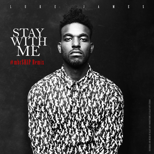 lukejames-stay-with-me500x500