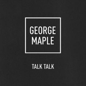 "Nowy utwór: George Maple ""Talk Talk"""