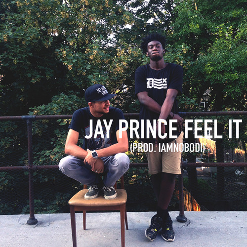 Jay-Prince-Feel-It-IAMNOBODI