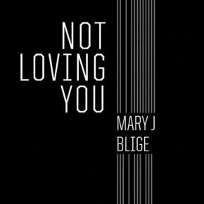 "Nowy utwór: Mary J. Blige ""Not Loving You"""