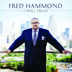 Nowy album: Fred Hammond I Will Trust