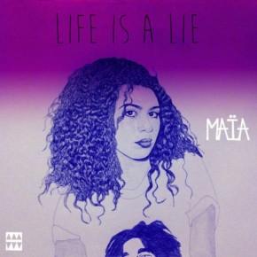 "Nowy utwór: Maïa ""Life Is A Lie"""