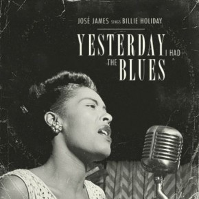 Nowy album: José James Yesterday I Had The Blues: The Music Of Billie Holiday