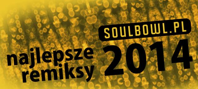20 najlepszych remiksów 2014
