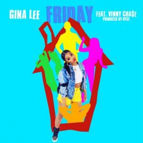 "Nowy utwór: Gina Lee feat. Vinny Cha$e ""Friday"""