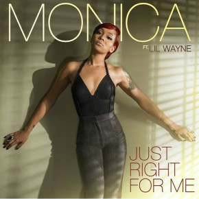 """Nowy utwór: Monica feat. Lil Wayne """"Just Right for Me"""""""
