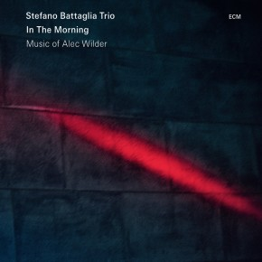Jazzująco: Stefano Battaglia Trio In the Morning: Music of Alec Wilder