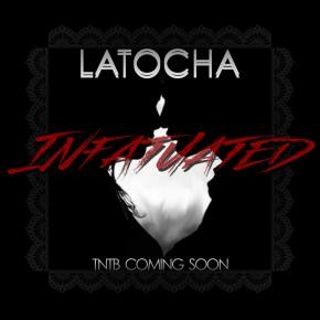 "Nowy utwór: LaTocha ""Infatuated"""