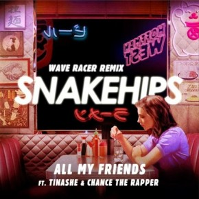 "Nowy remiks: Snakehips ""All My Friends"" (Wave Racer Remix)"