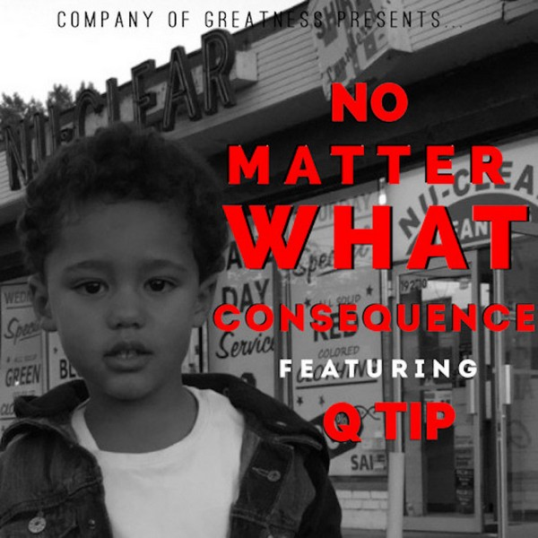 consequence-q-tip-no-matter-what-mp3-715x715
