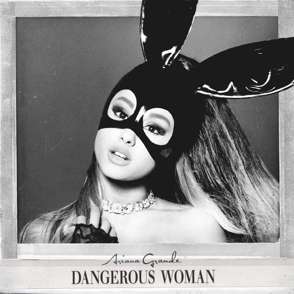 ariana-dangerous-woman