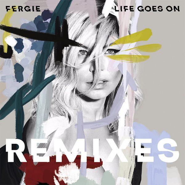 fergie-life-goes-on-remixes