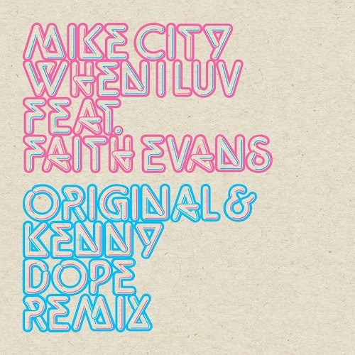 Nowy utwór Mike City feat Faith Evans When I Luv