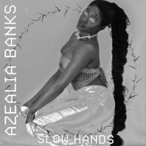 azealia banks slow hands
