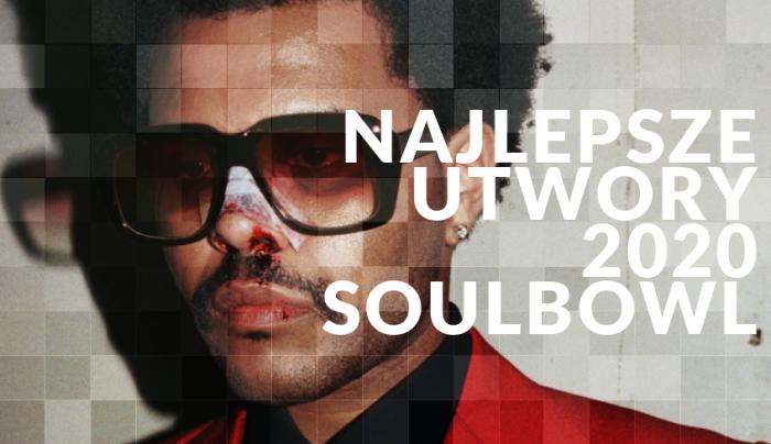 30 najlepszych utworów 2020 Soulbowl.pl